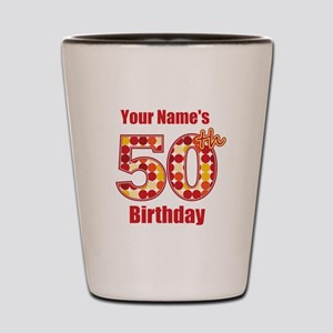 Happy 50th Birthday - Personalized! Shot Glass