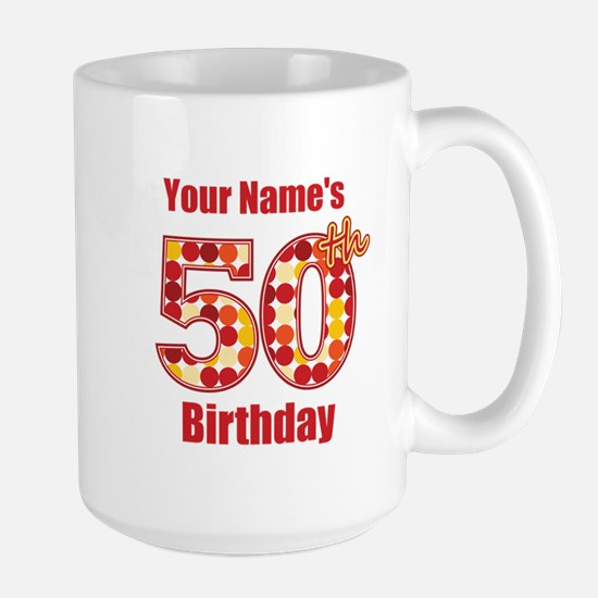 Happy 50th Birthday - Personalized! Mug