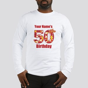 Happy 50th Birthday - Personalized! Long Sleeve T-