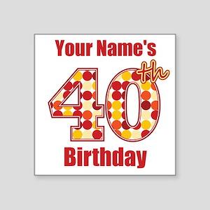 Happy 40th Birthday - Personalized! Sticker