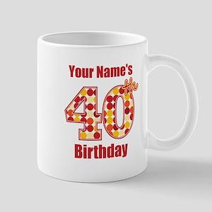Happy 40th Birthday - Personalized! Mug