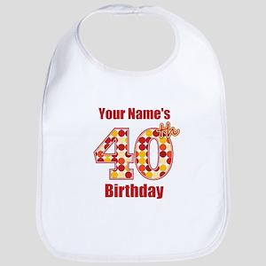 Happy 40th Birthday - Personalized! Bib