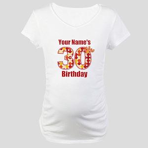 Happy 30th Birthday - Personalized! Maternity T-Sh