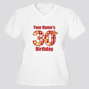 Happy 30th Birthday - Personalized! Plus Size T-Sh
