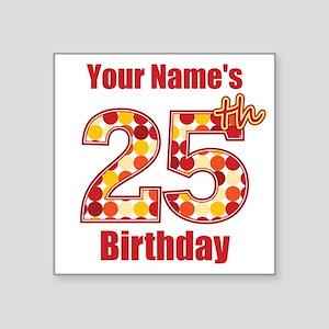 Happy 25th Birthday - Personalized! Sticker