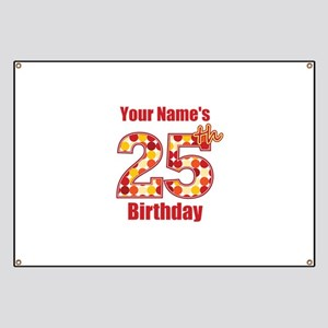 Happy 25th Birthday - Personalized! Banner