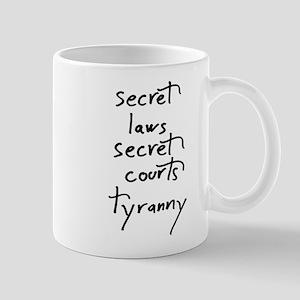 Secret Laws - Secret Courts - Tyranny (script) Mug