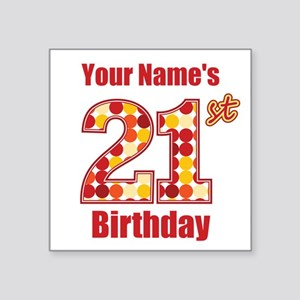 Happy 21st Birthday - Personalized! Sticker