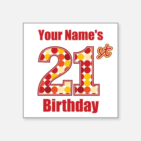 Happy 21st Birthday - Personalized! Sticker
