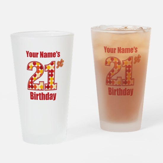 Happy 21st Birthday - Personalized! Drinking Glass