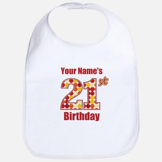 Happy 21st Birthday - Personalized! Bib