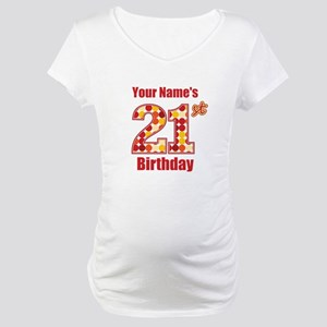 Happy 21st Birthday - Personalized! Maternity T-Sh