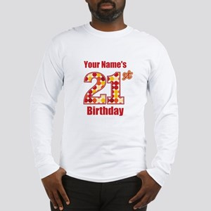 Happy 21st Birthday - Personalized! Long Sleeve T-