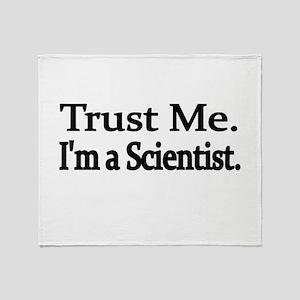 Trust Me. Im a Scientist Throw Blanket