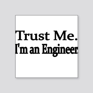 Trust Me. Im an Engineer Sticker
