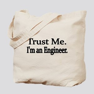 Trust Me. Im an Engineer Tote Bag