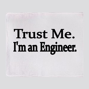 Trust Me. Im an Engineer Throw Blanket
