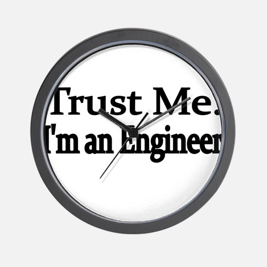 Trust Me. Im an Engineer Wall Clock