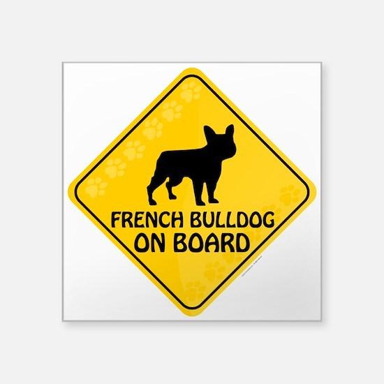 """French Bulldog On Board Square Sticker 3"""" x 3"""""""
