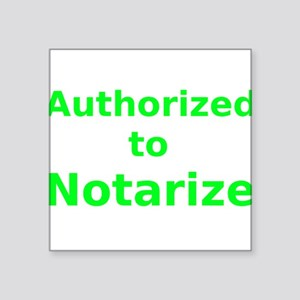 Authorized to Notarize Sticker