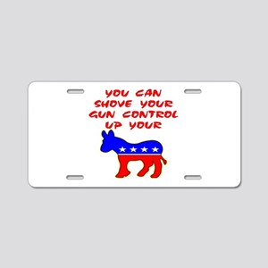 Shove Your Gun Control Aluminum License Plate