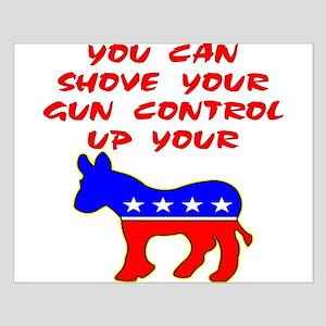 Shove Your Gun Control Small Poster