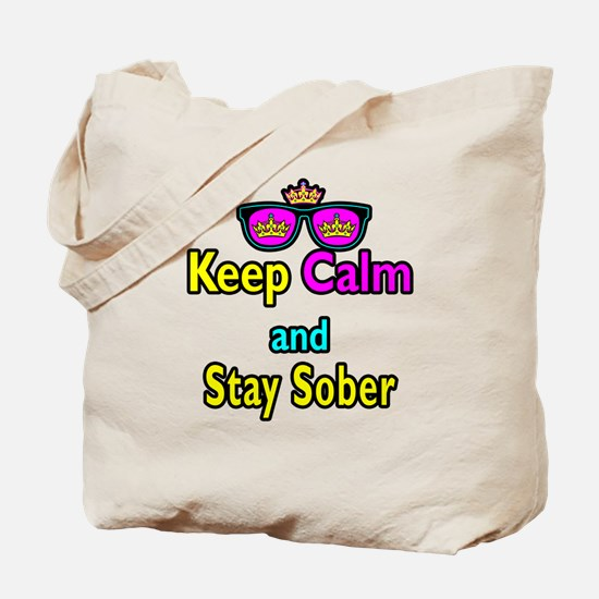 Crown Sunglasses Keep Calm And Stay Sober Tote Bag
