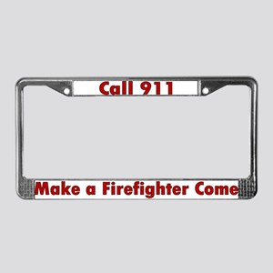 """Call 911, Make a FireF Come"" License Plate Frame"