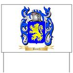 Bosch Yard Sign