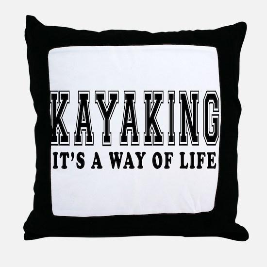 Kayaking It's A Way Of Life Throw Pillow