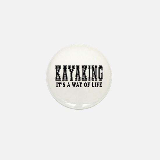 Kayaking It's A Way Of Life Mini Button