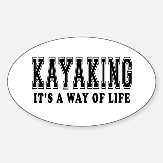 Kayaking It's A Way Of Life Sticker (Oval)