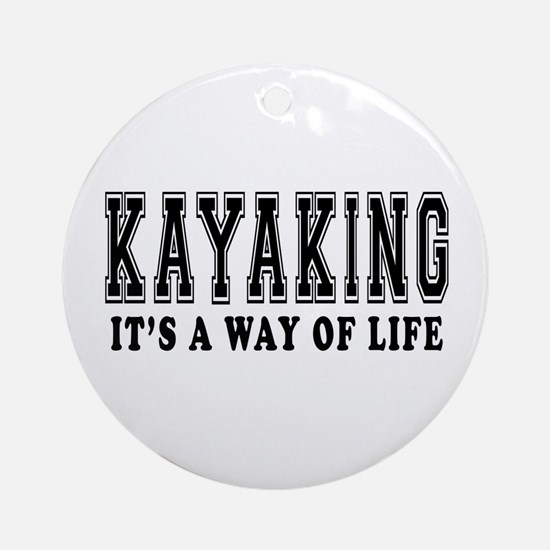 Kayaking It's A Way Of Life Ornament (Round)