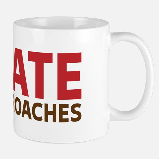 I Hate Cockroaches Mug