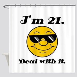 21st Birthday Deal With It Shower Curtain