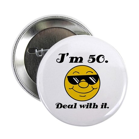 """50th Birthday Deal With It 2.25"""" Button (10 pack)"""