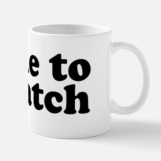 Some like to watch. I like to squatch. Mug
