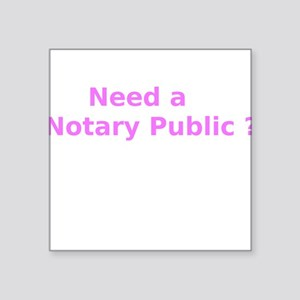 Need a Notary Public ? Sticker