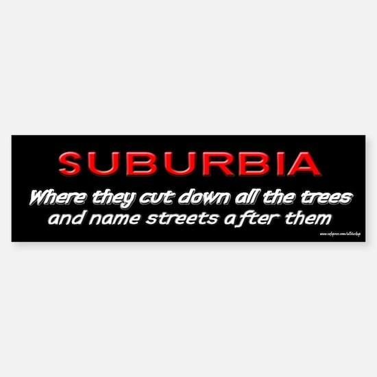 Suburbia Bumper Bumper Bumper Sticker