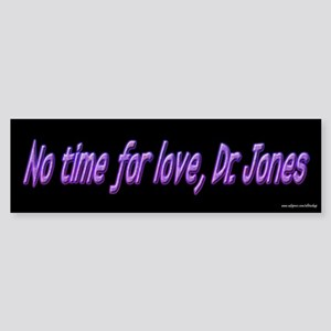 No Time For Love - Clerks Bumper Sticker