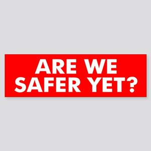 SAFE... Bumper Sticker