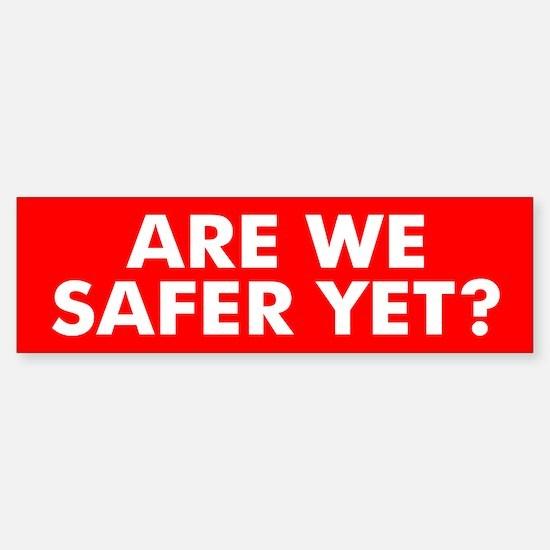 SAFE... Bumper Bumper Bumper Sticker