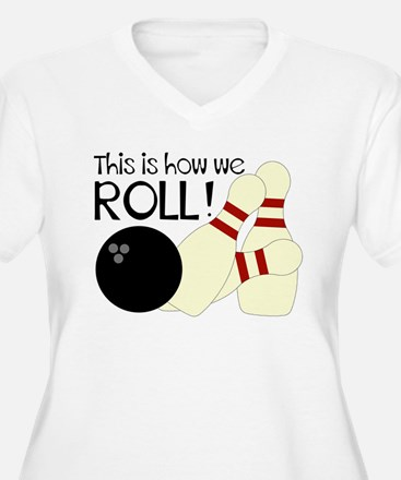Bowling How We Roll Plus Size T-Shirt