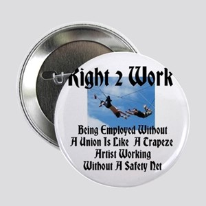 Right 2 W0rk Being Employed Without A Union 2.25""
