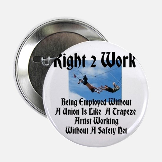 """Right 2 W0rk Being Employed Without A Union 2.25"""""""