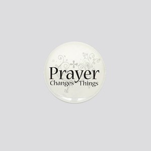Prayer Changes Things Mini Button