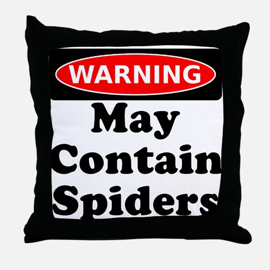 May Contain Spiders Throw Pillow