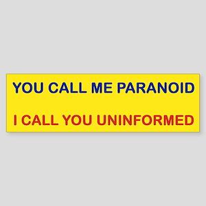 YOU CALL ME PARANOID Bumper Sticker