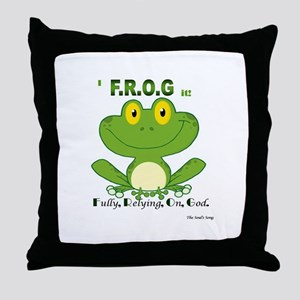 F.R.O.G. Fully, Relying,On,God Throw Pillow