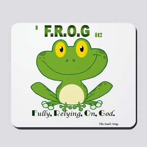 F.R.O.G. Fully, Relying,On,God Mousepad